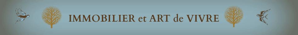 IMMOBILIER et ART de VIVRE