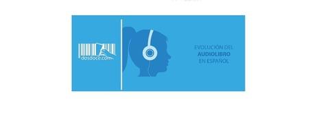 Infografía: Evolución de los audiolibros en español - Dosdoce.com | Educacion, ecologia y TIC | Scoop.it