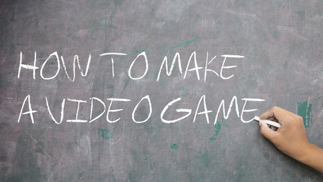 A Beginner's Guide To Making Your First Video Game | Video Game Design for Schools | Scoop.it