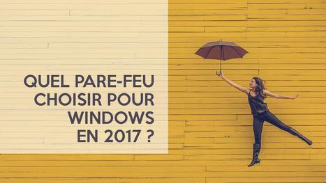 Comparatif de 4 pare-feux : quel pare-feu choisir pour Windows en 2017 ? - Le Crabe Info | Freewares | Scoop.it