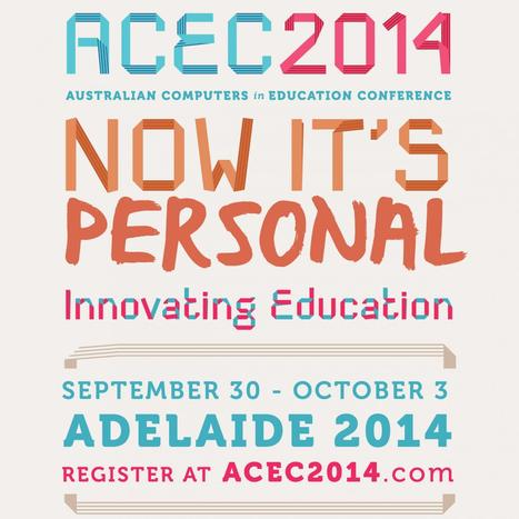 ACEC 2014 - Now It's Personal: Adelaide 30Sep - 3Oct 2014 | Edtech Conferences & CPD Events [Asia or close] | Scoop.it