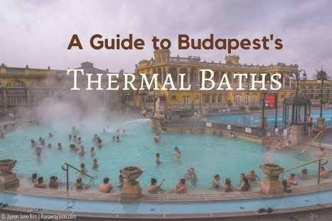 Soak Up Budapest! A Guide to Budapest's Thermal Baths   Historic Thermal Cities Villes Thermales Historiques   Scoop.it