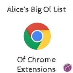 Google Chrome Extensions: A Big Ol List - Teacher Tech | web2.0+ for lærere | Scoop.it