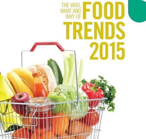 The Who, What and Why of Food Trends for 2015 | dunnhumby.com | Food Science and Technology | Scoop.it
