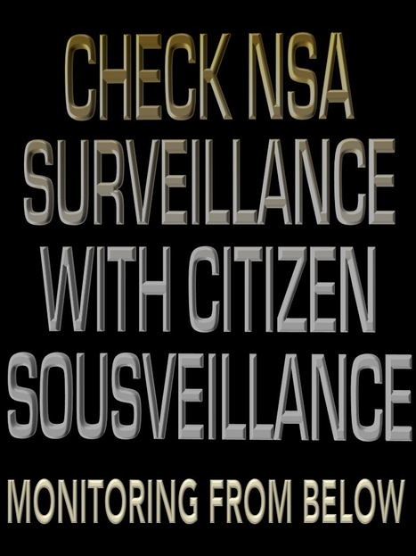 "Check NSA Surveillance with Citizen ""Sous-veillance"" - Monitoring From Below 