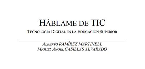 HÁBLAME DE TIC - Tecnología Digital en la Educación Superior en PDF - Instituto de Tecnologías para Docentes | Yo Profesor | Blogs educativos generalistas | Scoop.it
