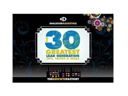 The 30 Greatest Lead Generation Tips, Tricks and Ideas   The ...   Social Media Marketing and Lead Generation for B2B   Scoop.it