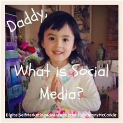 Daddy, What Is Social Media? | Social-Media Branding | Scoop.it
