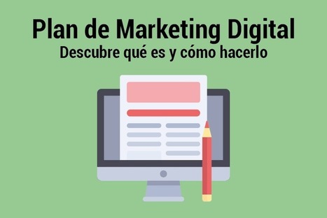 Qué es un plan de Marketing Digital y cómo se hace | Marketing Digital | Scoop.it
