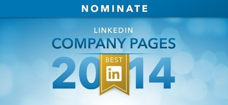 Nominate the Best LinkedIn Company Pages of 2014 | Social Media Useful Info | Scoop.it