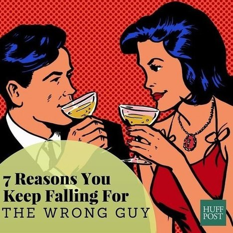 7 Reasons You Keep Falling For The Wrong Guy | SEX | DATING | RELATIONSHIPS | Scoop.it