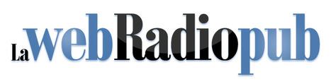 La webRadiopub, la première radio consacrée exclusivement à la pub radio ! | Radio 2.0 (En & Fr) | Scoop.it