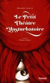 Le Petit théâtre masturbatoire : une travailleuse sexuelle raconte son quotidien | #Prostitution : putes en lutte : paroles de celles qui ne veulent pas être abolies | Scoop.it