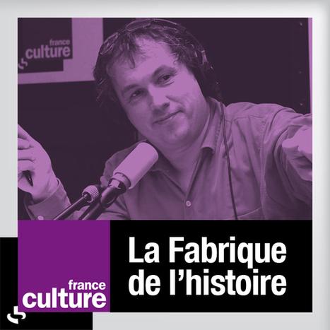 La semaine historique d'Emmanuel Laurentin | Faire de l'histoire 2.0 | Scoop.it