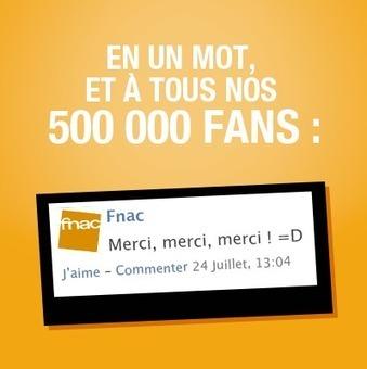 La Fnac remercie ses 500 000 fans Facebook de manière innovante | Distribution spécialisée produits techniques | Scoop.it