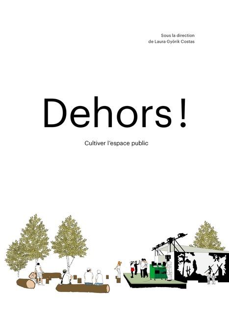 Livre : Dehors ! Cultiver l'espace public | Ambiances, Architectures, Urbanités | Scoop.it