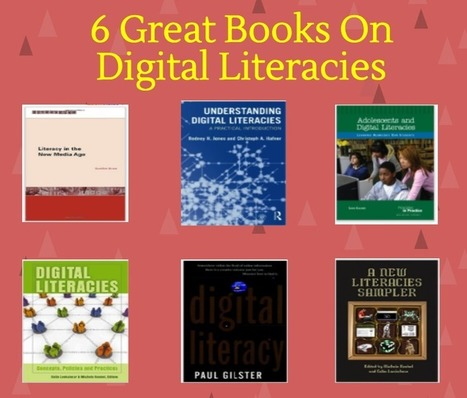 6 Great Books on Digital Literacies | Tech, Web 2.0, and the Classroom | Scoop.it