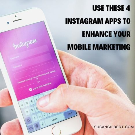 Use These 4 Instagram Apps to Enhance Your Mobile Marketing | Content Marketing & Content Strategy | Scoop.it