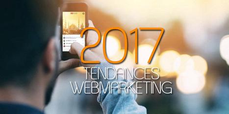 WEBMARKETING : les tendances 2017 par 5 professionnels à suivre   Be Marketing 3.0   Scoop.it