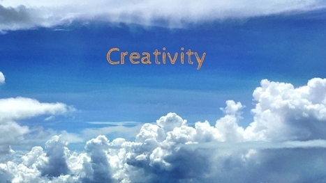 The power of creativity in improving your life | Creativity & Innovation | Scoop.it