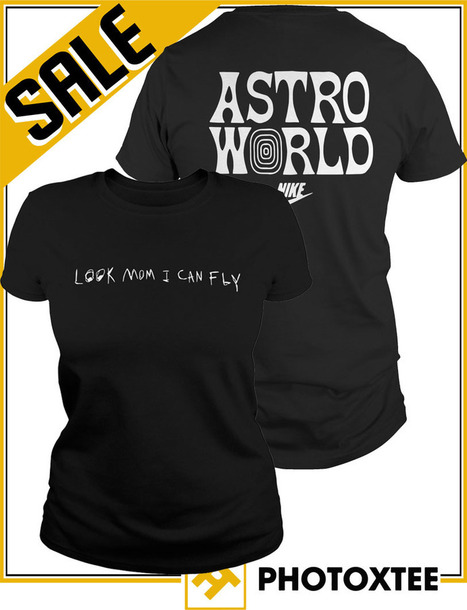 4654f34f168d Nike Travis Scott Astroworld Look Mom I Can Fly Shirt