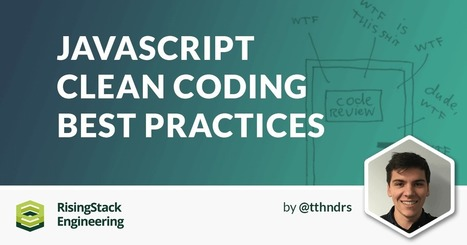 JavaScript Clean Coding Best Practices - Node.js at Scale | JavaScript for Line of Business Applications | Scoop.it