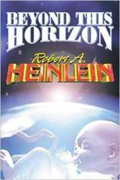 Robert Heinlein and looking Beyond This Horizon | Speculations on Science Fiction | Scoop.it