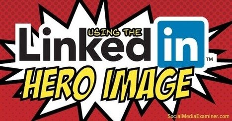 How to Use the New LinkedIn Header Image for Profiles | Affiliate Marketing Tips | Scoop.it