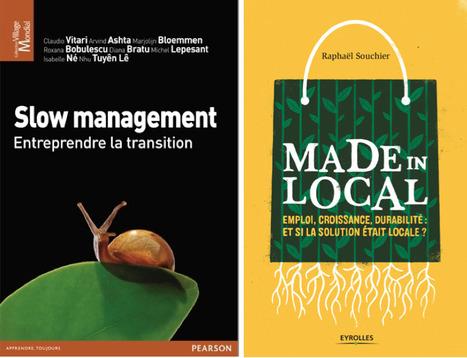 DIJON / LA TRANSITION EN MARCHE : SLOW MANAGEMENT, SLOW MONEY & DYNAMIQUES LOCALES / A l'ESC Dijon, le 11 décembre 2013. | La lettre économique et politique | lentitude | Scoop.it