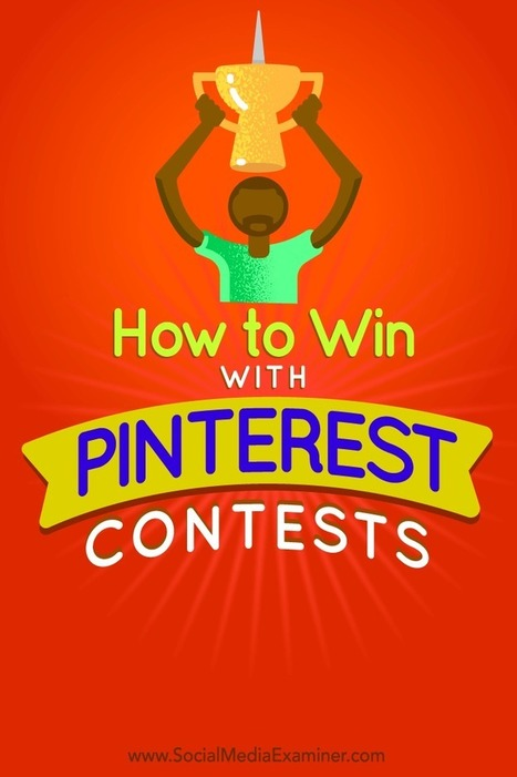 How to Win With Pinterest Contests  | Pinterest for Business | Scoop.it