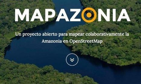 Conheça o projeto colaborativo para mapear a Amazônia: o MAPAZONIA | #Geoprocessamento em Foco | Scoop.it