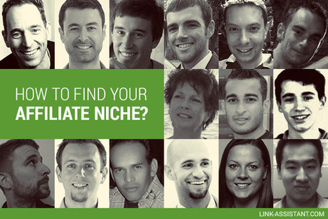 How to find your affiliate niche? 15 top experts know the answer | affiliate marketing | Scoop.it