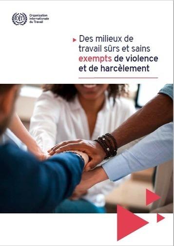 La violence et le harcèlement au travail: Des milieux de travail sûrs et sains exempts de violence et de harcèlement