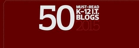 The 2015 Honor Roll: EdTech's Must-Read K–12 IT Blogs | What interests a web & tech geek MedLib? DIGICMB | Scoop.it