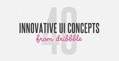 40 Innovative UI Concepts from Dribbble | UX Design | Scoop.it