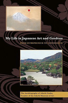 'My Life in Japanese Art and Gardens': Autobiography of 'wild boar' Zenko Adachi | The Japan Times | Japanese Gardens | Scoop.it