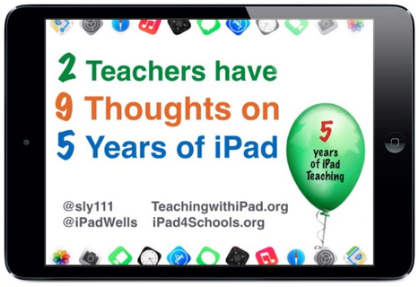 2 Teachers have 9 Thoughts as iPad Turns 5! | iPads in school | Scoop.it