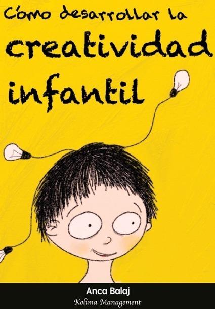 Tarkus Kids: Cómo desarrollar la creatividad infantil | acerca superdotación y talento | Scoop.it