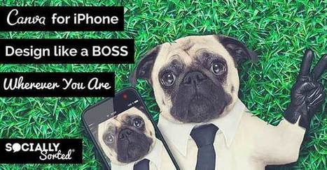 Canva for iPhone – Design Like a Boss Wherever You Are | Social Media Marketing Superstars | Scoop.it