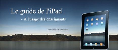Ecole numérique | Le guide de l'iPad – A l'usage des enseignants | Autour de l'info doc | Scoop.it