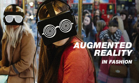 Augmented Reality Examples: How Fashion & Retail Are Using It | AR - QR | Scoop.it