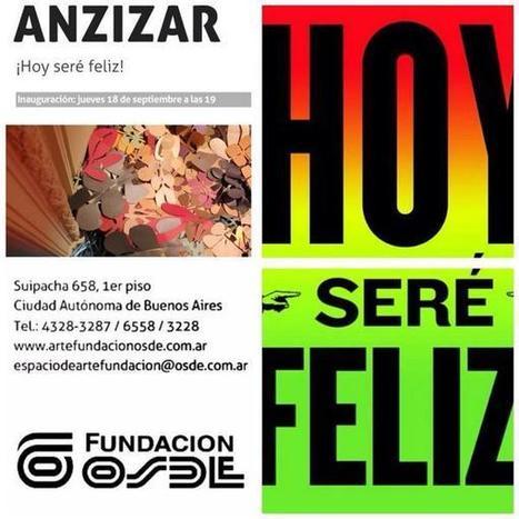"Elsi del Rio on Twitter: ""Opening de Hoy #hoyserefeliz ! @anzizar en Fundación OSDE, Suipacha 658. DJ Felipe Zamorano Graffigna! http://t.co/z067U3aCIo"" | ANZIZAR, Artista Visual Artist | Scoop.it"