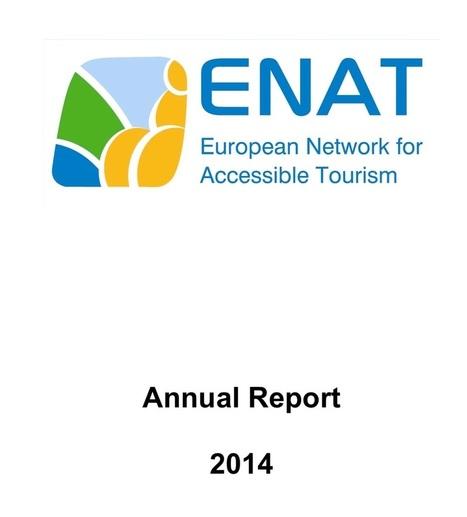 ENAT Accessible Tourism Annual Report 2014 | Tourism 4All | Scoop.it