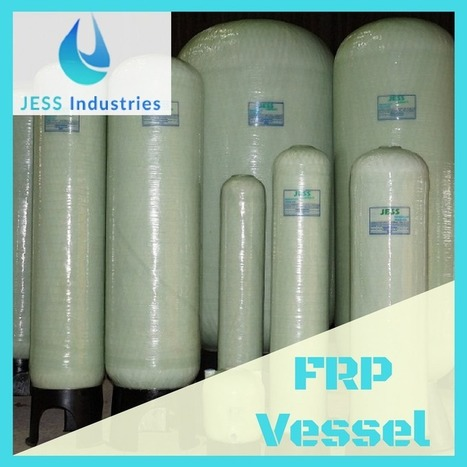 Reasons Why You Must Use FRP Vessel For Industr