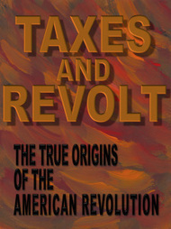 Taxes and Revolt: The True Origins of the American Revolution | Libertarianism: Finding a New Path | Scoop.it
