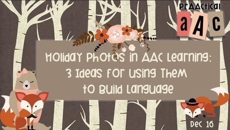 Holiday Photos in AAC Learning: 3 Ideas for Using Them to Build Language | AAC: Augmentative and Alternative Communication | Scoop.it