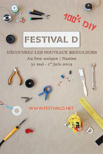 MCD - Découvrez les nouveaux bricoleurs au festival D, du 31 mai au 1er juin 2014 au Lieu Unique à Nantes - Magazine MCD | Fabrication numérique & réalité virtuelle | Scoop.it
