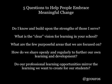 5 Questions to Help People Embrace Meaningful Change | Teaching and Professional Development | Scoop.it