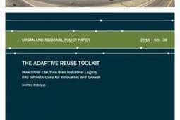 The Adaptive Reuse Toolkit - How Cities Can Turn their Industrial Legacy into Infrastructure for Innovation and Growth | The German Marshall Fund of the United States | Adaptive Cities | Scoop.it