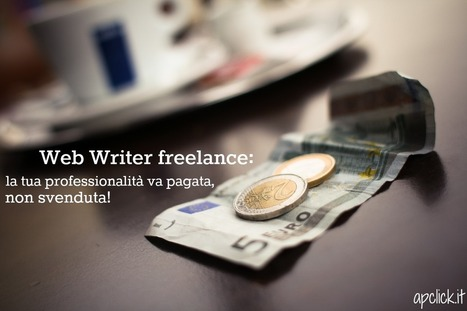 Web Writer freelance: 10 servizi per guadagnare di più - APclick | Social Media Consultant 2012 | Scoop.it